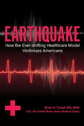 Earthquake: How the Ever-shifting Healthcare Model Victimizes Americans