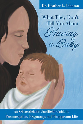 What They Don't Tell You About Having A Baby