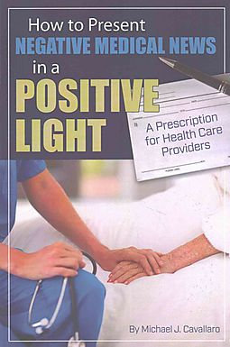 How to Present Negative Medical News in a Positive Light