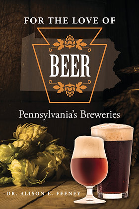 For the Love of Beer: Pennsylvania's Breweries