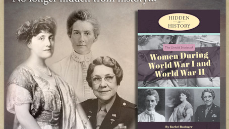 No Longer Hidden from History: The Untold Stories of Women During World War I and World War II