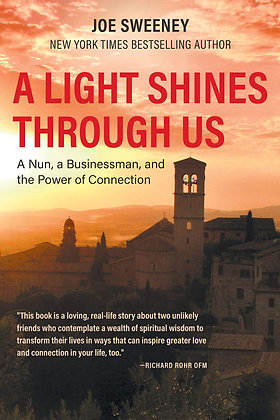 A Light Shines Through Us: A Nun, A Businessman, and the Power of Connection