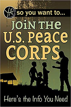 So You Want to Join the U.S. Peace Corps Here's the Info You Need