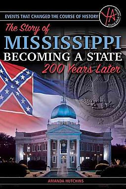The Story of Mississippi Becoming a State 200 Years Later