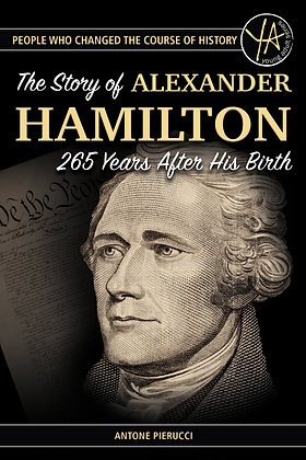 The Story of Alexander Hamilton 265 Years After His Birth