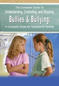 Understanding, Controlling, and Stopping Bullies & Bullying