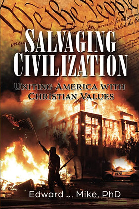 Salvaging Civilization: Uniting America with Christian Values
