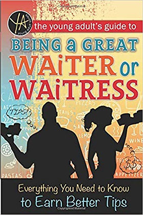 The Young Adult's Guide to Being a Great Waiter and Waitress