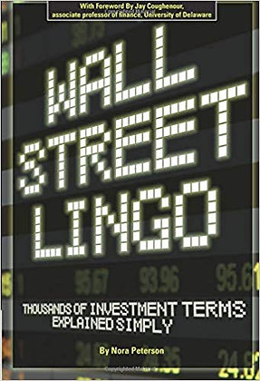 Wall Street Lingo Thousands of Investment Terms Explained Simply