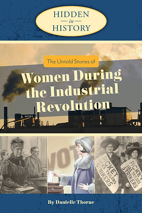 The Untold Stories of Women During the Industrial Revolution