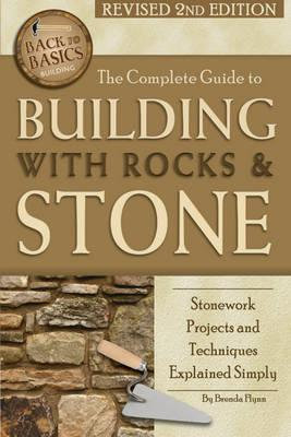 The Complete Guide to Building with Rocks & Stone  Stonework