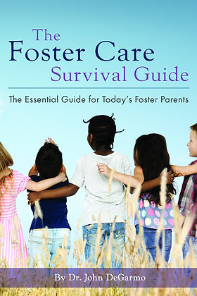 The Foster Care Survival Guide: The Essential Guide for Today's Foster Parents