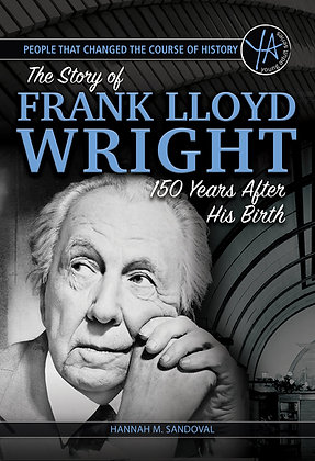 The Story of Frank Lloyd Wright 150 Years After His Birth
