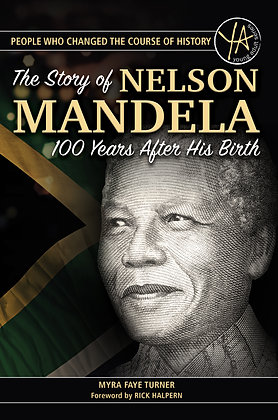 The Story of Nelson Mandela 100 Years After His Birth