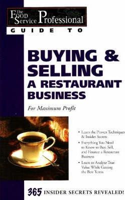 The Food Service Professionals Guide To: Buying & Selling A Restaurant