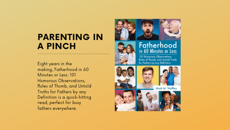 Fatherhood in 60 Minutes or Less