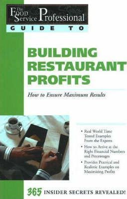 The Food Service Professionals Guide To: Building Restaurant Profits