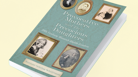 Provocative Mothers and Their Precocious Daughters: 19th Century Women's Rights Leaders
