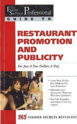 The Food Service Professionals Guide To: Restaurant Promotion & Publicity