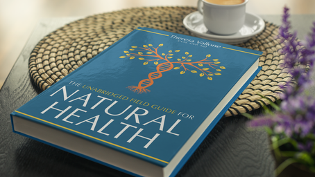 The Unabridged Field Guide For Natural Health