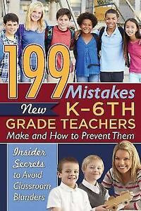 199 Mistakes New K - 6th Grade Teachers Make