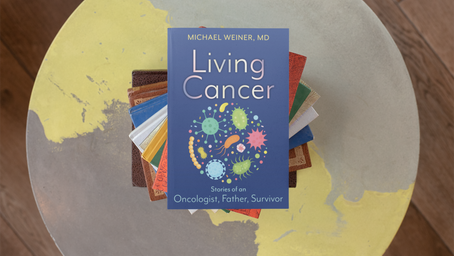 Living Cancer: Stories from an Oncologist, Father, and Survivor