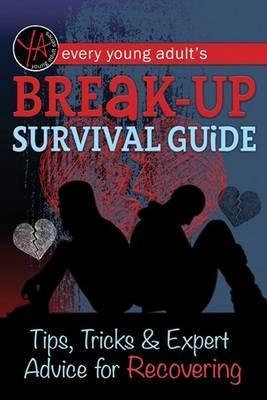 Every Young Adults Breakup Survival Guide