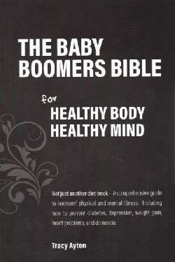 The Baby Boomers Bible for Healthy Body Healthy Mind
