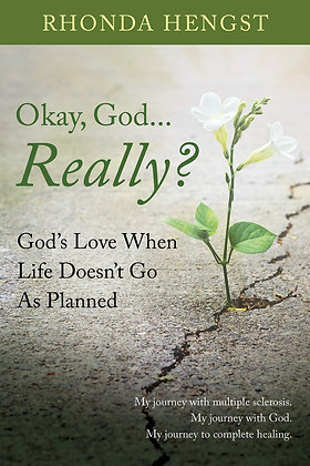Okay, God... Really? God's Love When Life Doesn't Go As Planned