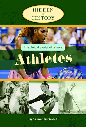 Hidden in History: The Untold Stories of Female Athletes