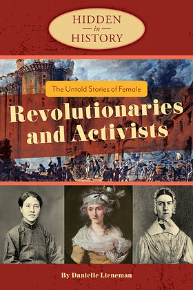 The Untold Stories of Female Revolutionaries and Activists
