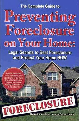 The Complete Guide to Preventing Foreclosure on Your Home