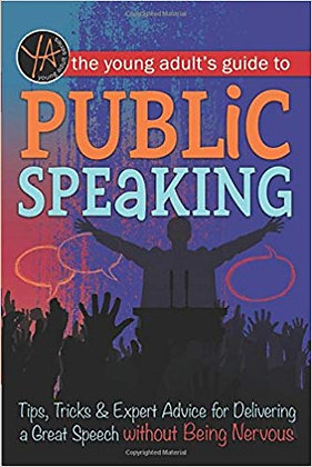 The Young Adult's Guide to Public Speaking Tips, Tricks