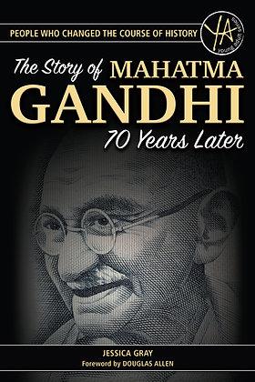 The Story of Mahatma Gandhi 70 Years Later