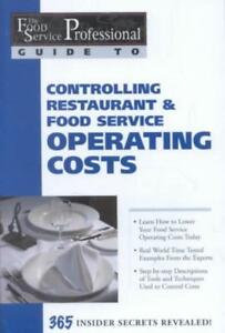 The Food Service Professionals Guide To: Controlling Restaurant & Food Service