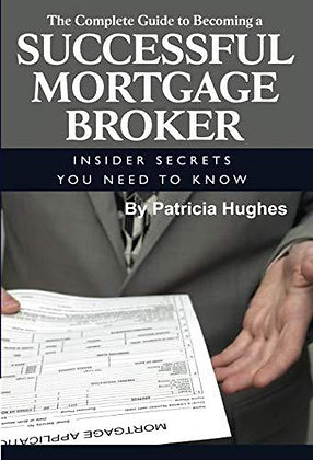 The Complete Guide to Becoming a Successful Mortgage Broker