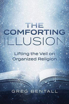 The Comforting Illusion: Lifting the Veil on Organized Religion