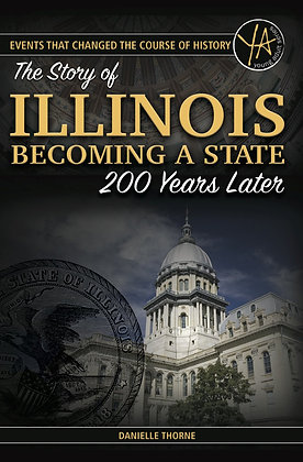 The Story of Illinois Becoming a State 200 Years Later