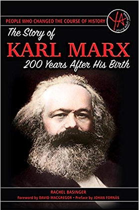 The Story of Karl Marx 200 Years After His Birth