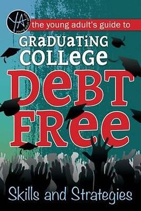 The Young Adult's Guide to Graduating College Debt-Free