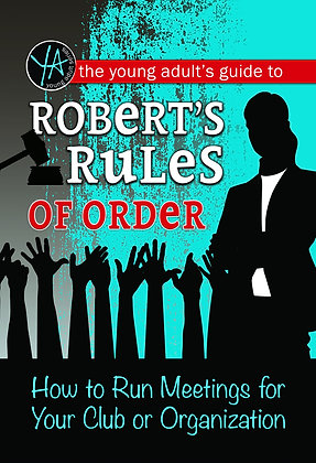 The Young Adult's Guide to Robert's Rules