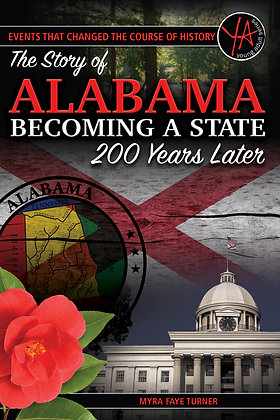 Events That Changed the Course of History: The Story of Alabama Becoming a State
