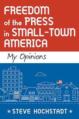 Freedom of the Press in Small-Town America: My Opinions
