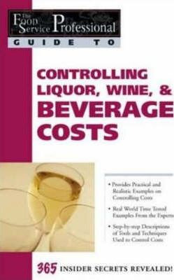 Controlling Liquor Wine & Beverage Costs