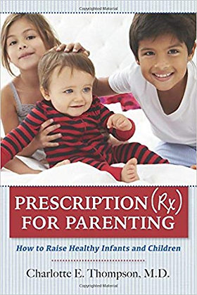 Prescription (RX) for Parenting How to Raise Healthy Infants and Children