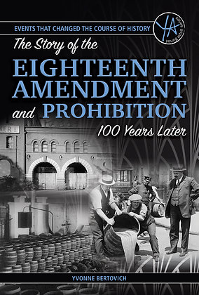 The Story of the Eighteenth and Prohibition 100 Years Later