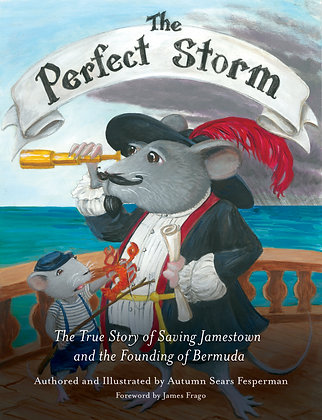 The Perfect Storm: The True Story of Saving Jamestown and the Founding of Bermud