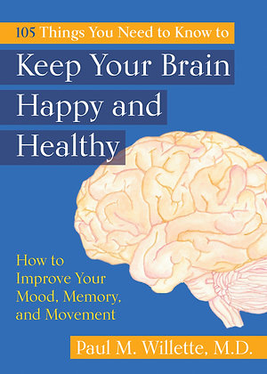 150 Things You Need to Know to Keep Your Brain Happy and Healthy