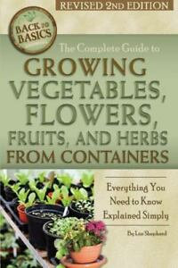 Guide to Growing Vegetables, Flowers, Fruits, and Herbs from Containers