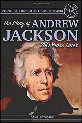 The Story of Andrew Jackson 250 Years After His Birth